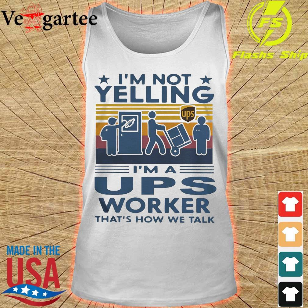 I'm not Yelling I'm a UPS worker that's how We talk vintage s tank top