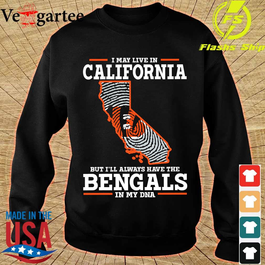 I may live in California but I'll always have the Bengals in my DNA s sweater