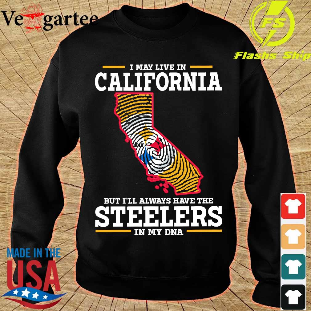 I may live in California but I'll always have the Steelers in my DNA s sweater