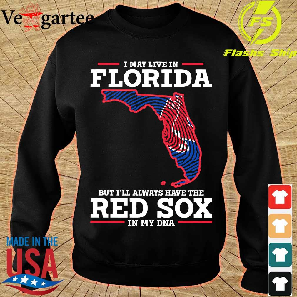 I may live in Florida but I'll always have the Red Sox in my DNA s sweater