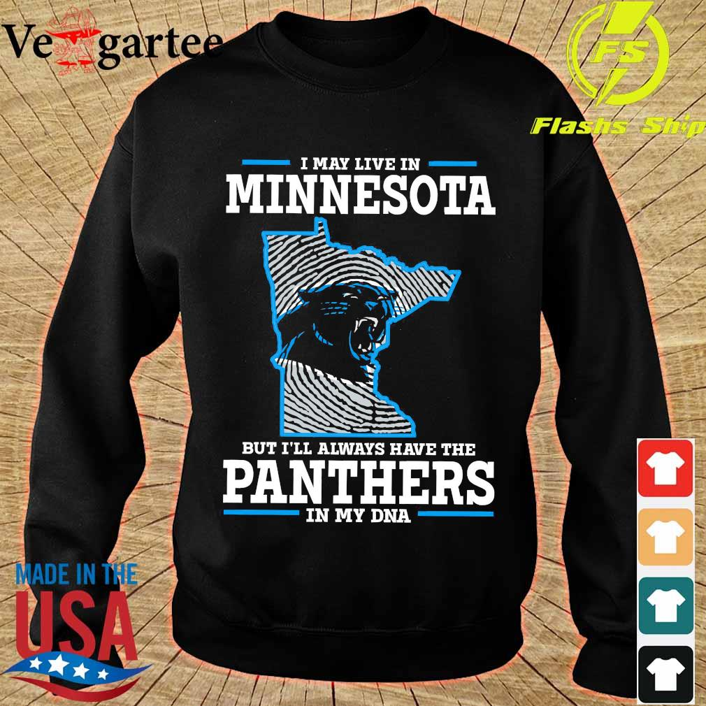 I may live in Minnesota but I'll always have the Panthers in my DNA s sweater