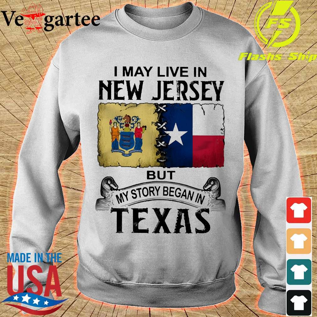 I may live in New Jersy but my story began in Texas s sweater
