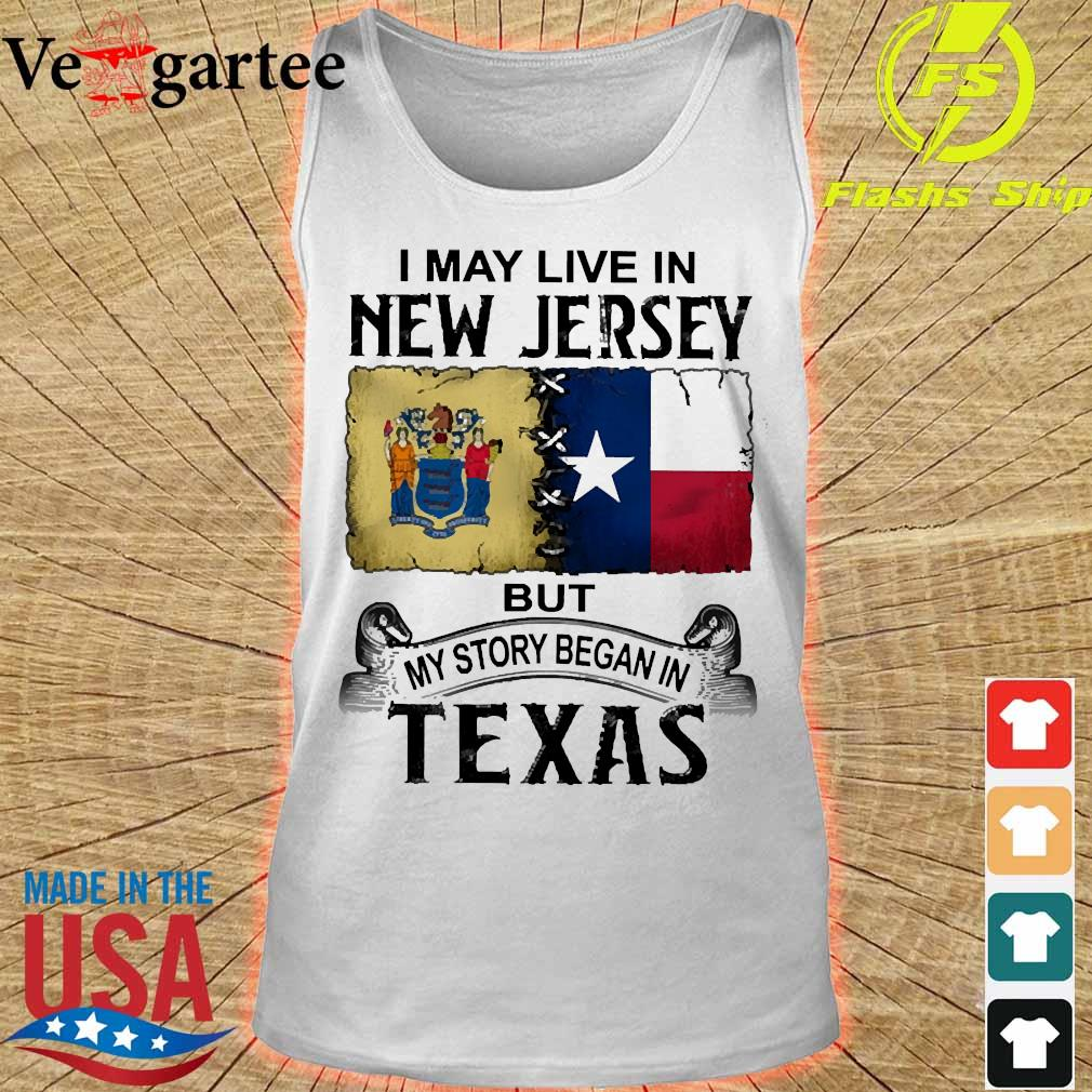 I may live in New Jersy but my story began in Texas s tank top