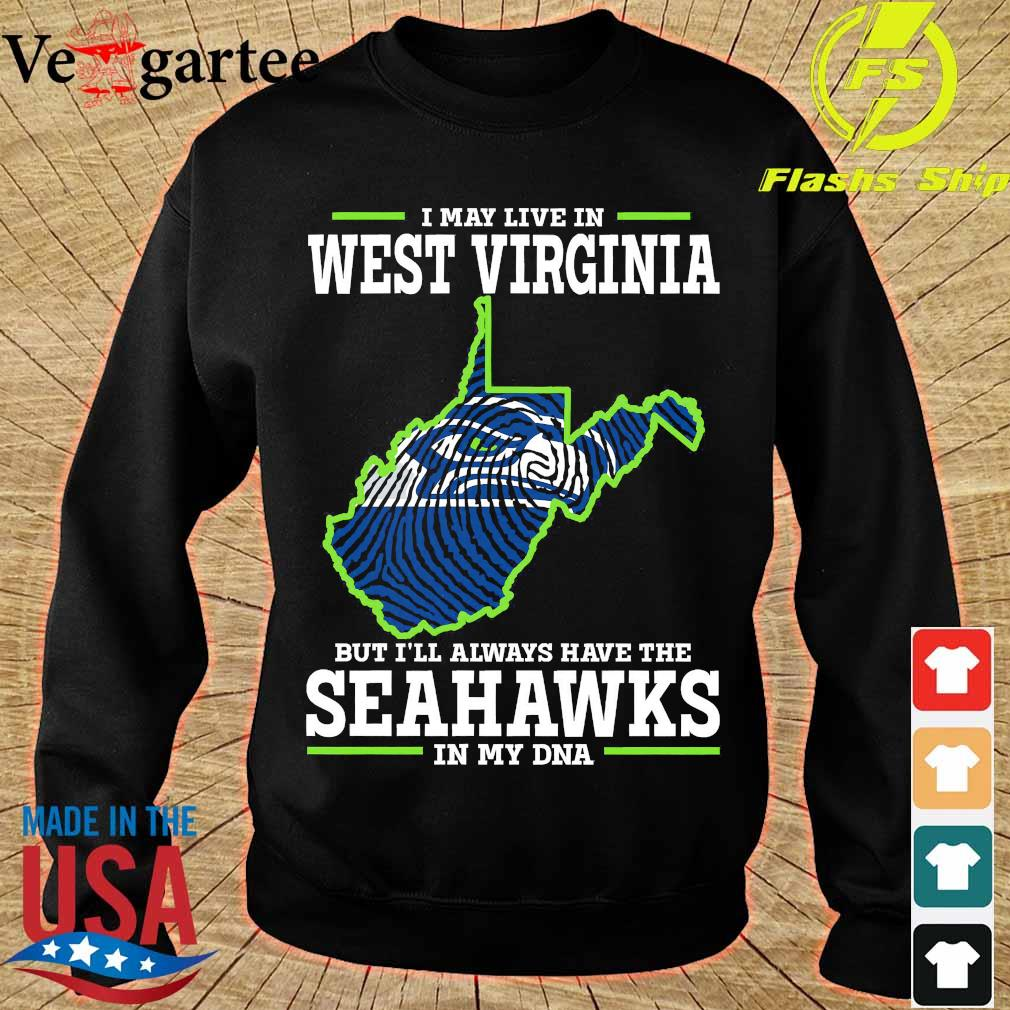 I may live in West Virginia but I'll always have the Seahawks in my DNA s sweater