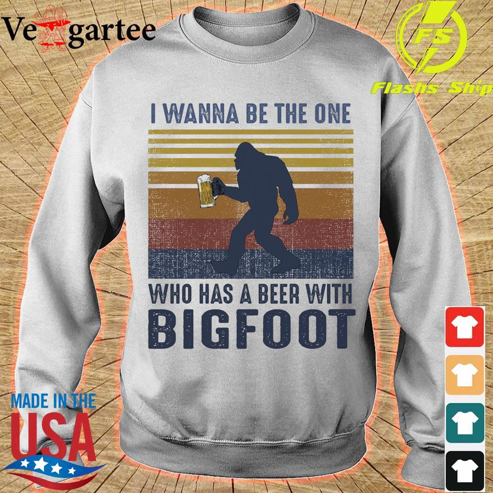 I wanna be the one who has a beer with Bigfoot vintage s sweater