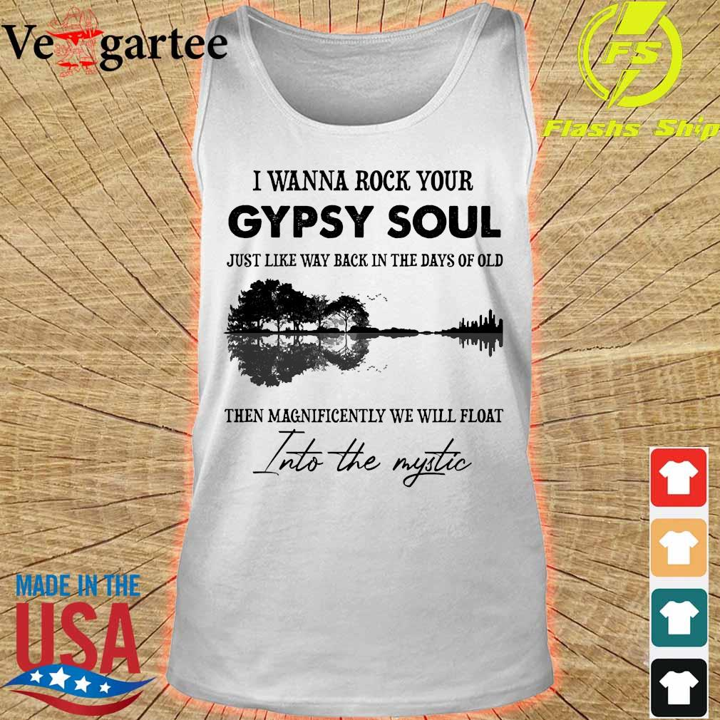 I wanna rock your gypsy soul just like way back in the days of old then magnificently we will float into the mystic guitar s tank top