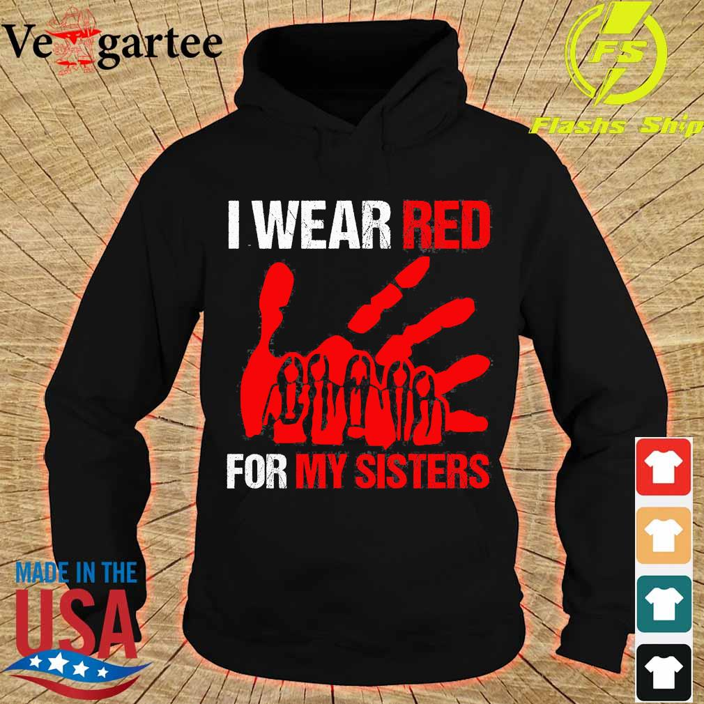 I wear red for my sisters s hoodie