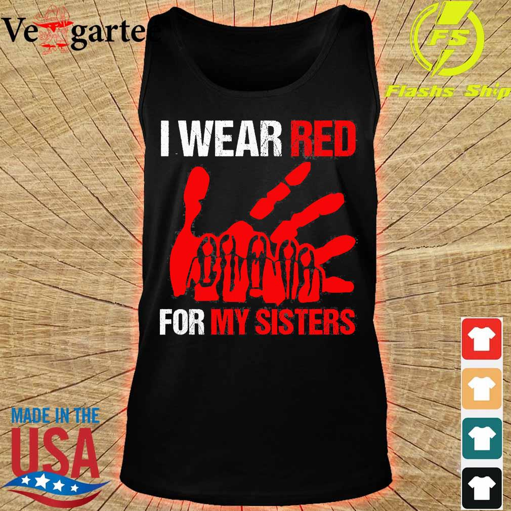 I wear red for my sisters s tank top