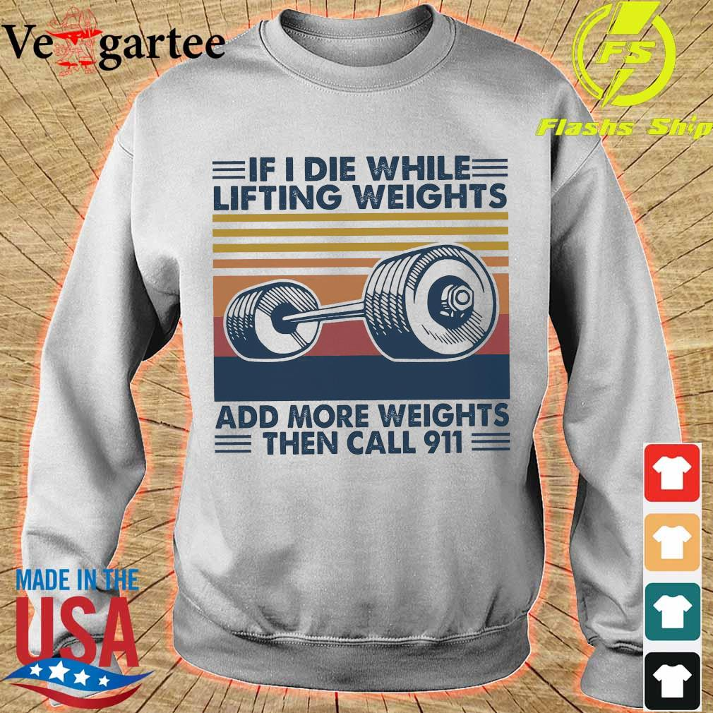 If I die while lifting weights add more weight then call 911 vintage s sweater