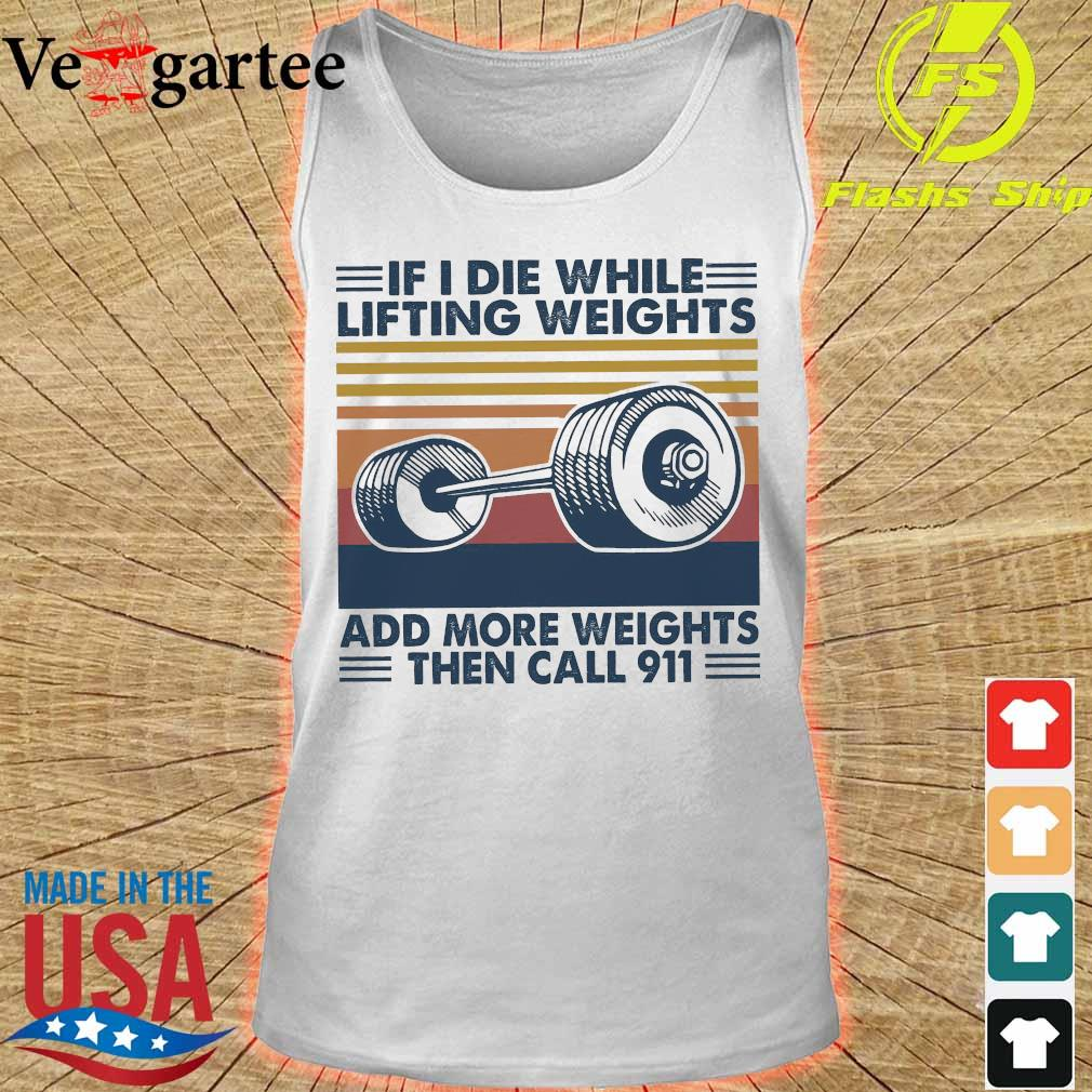If I die while lifting weights add more weight then call 911 vintage s tank top