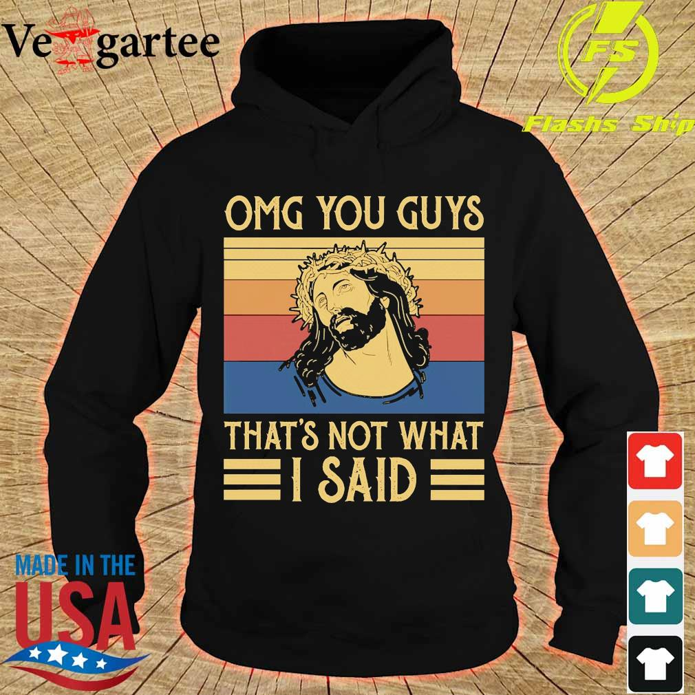 Jesus Omg You Guys that's not what I said vintage s hoodie