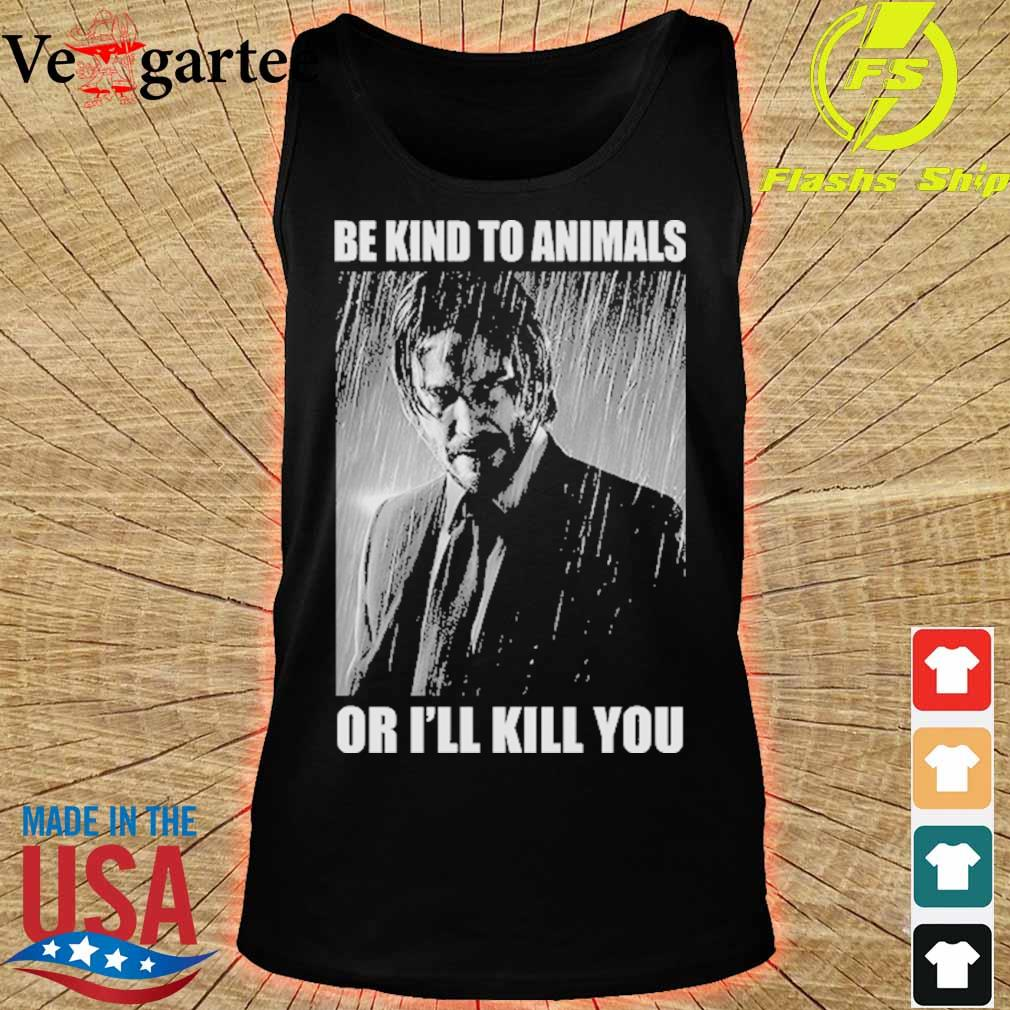 John Wick Be kind to animals or I'll kill you s tank top
