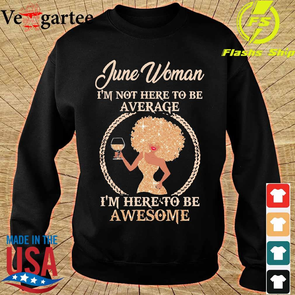 June woman I'm not here to be average I'm here to be awesome s sweater