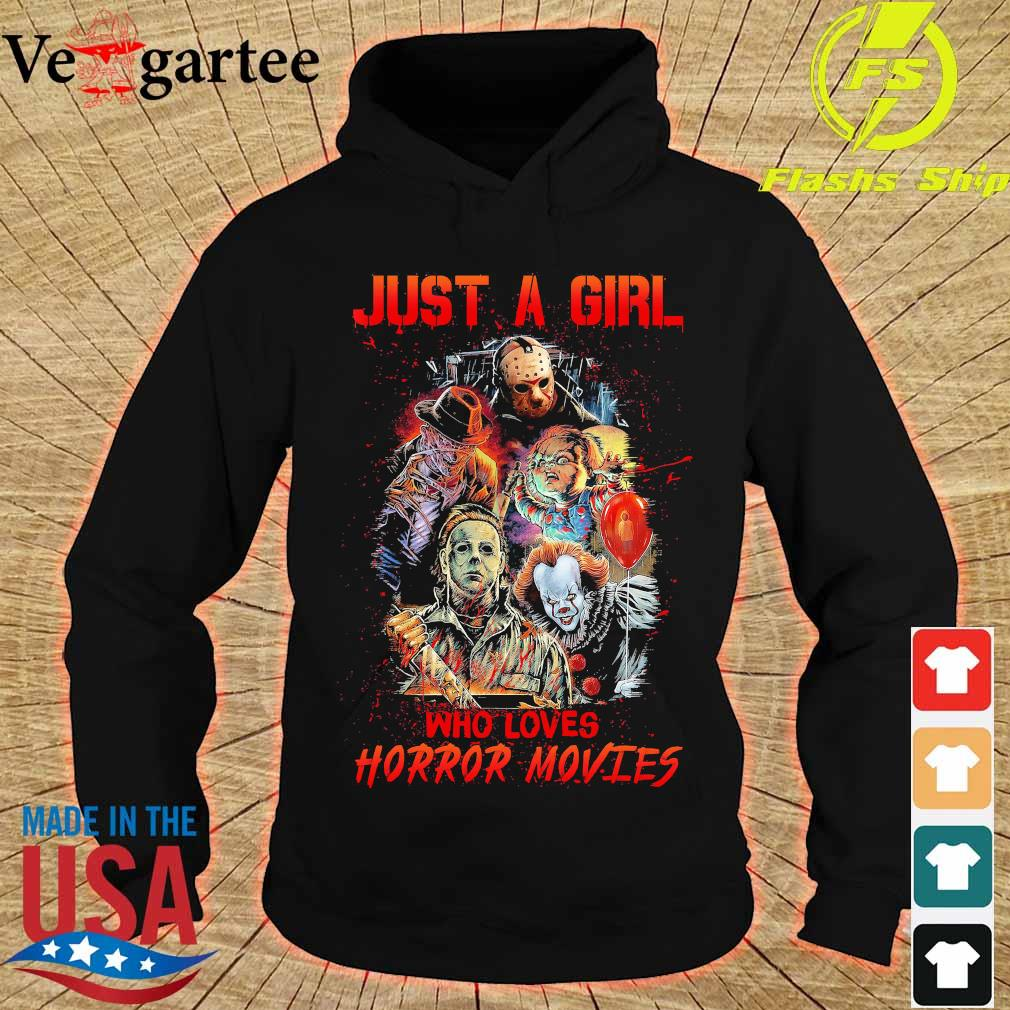 Just a girl who loves Horror Movies s hoodie