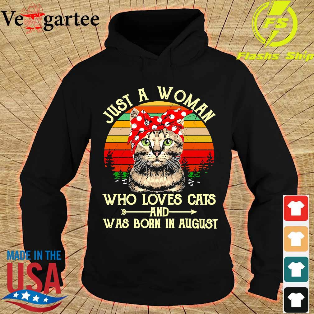 Just a woman who loves cats and was born in august vintage s hoodie