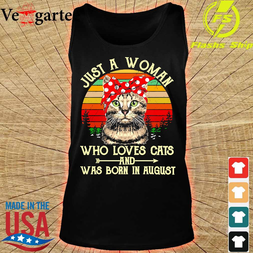 Just a woman who loves cats and was born in august vintage s tank top