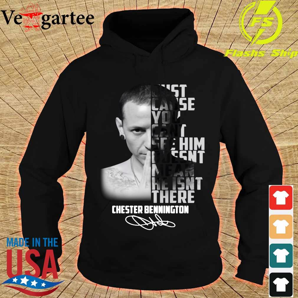 Just cause You cant see him doesn't mean He isn't there Chester Bennington signature s hoodie