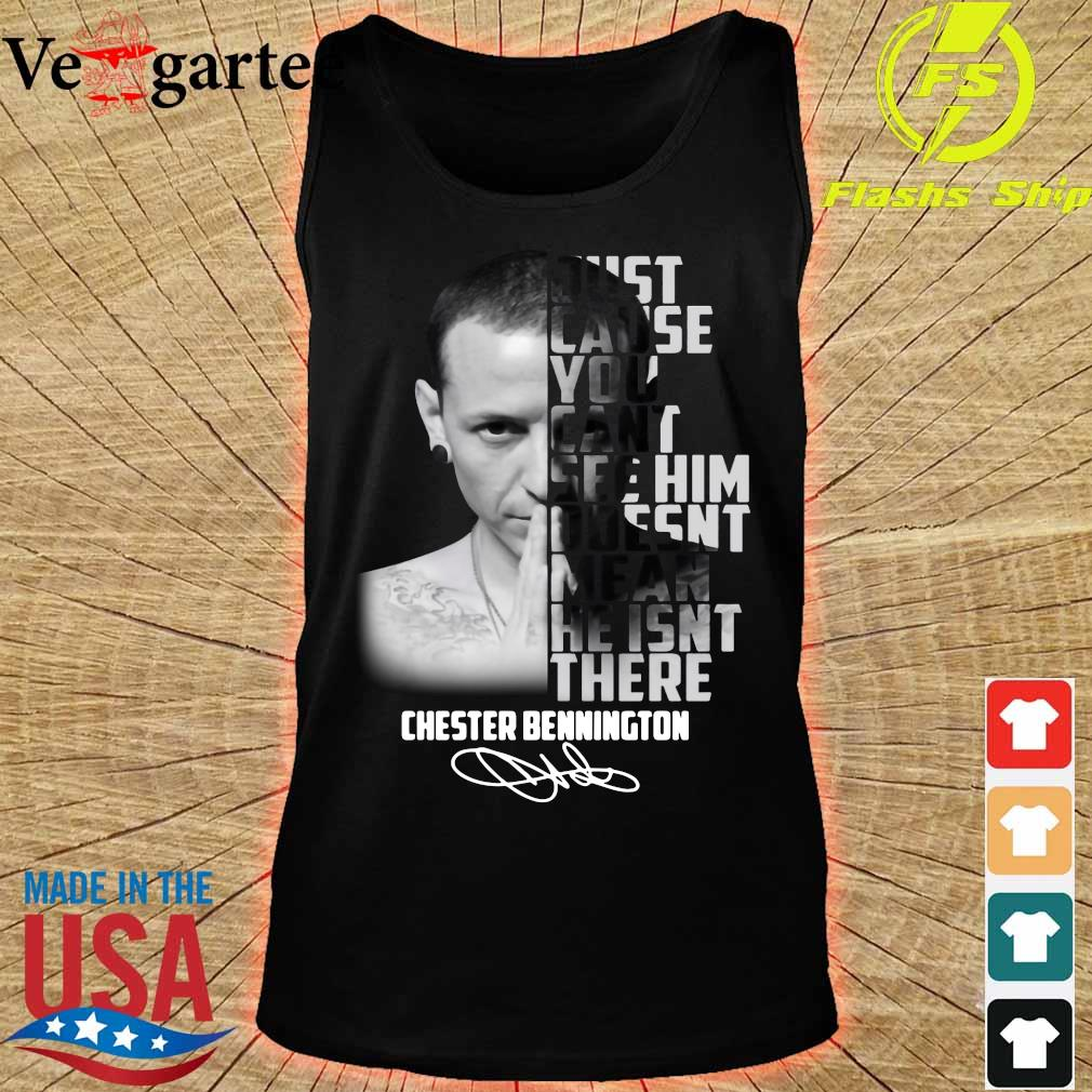 Just cause You cant see him doesn't mean He isn't there Chester Bennington signature s tank top