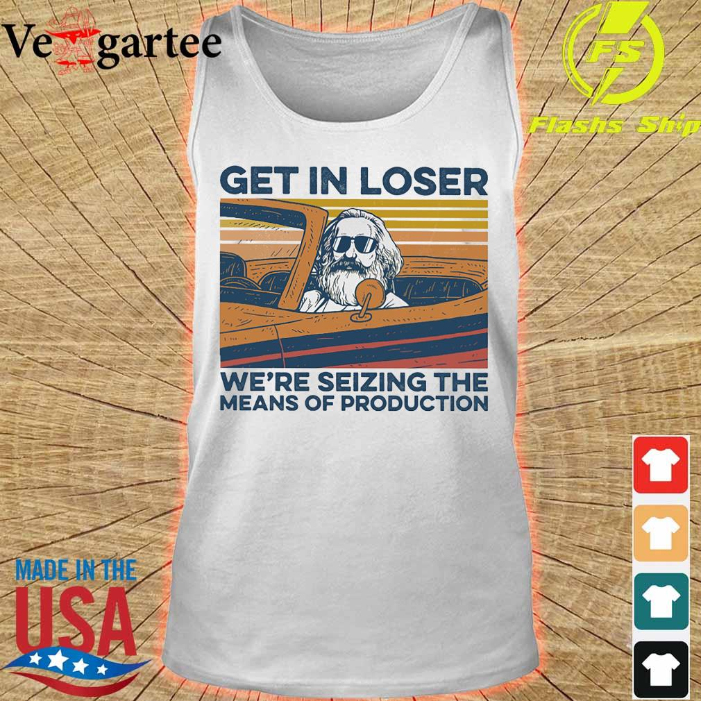 Karl Marx Get in loser We're seizing the means of production vintage s tank top