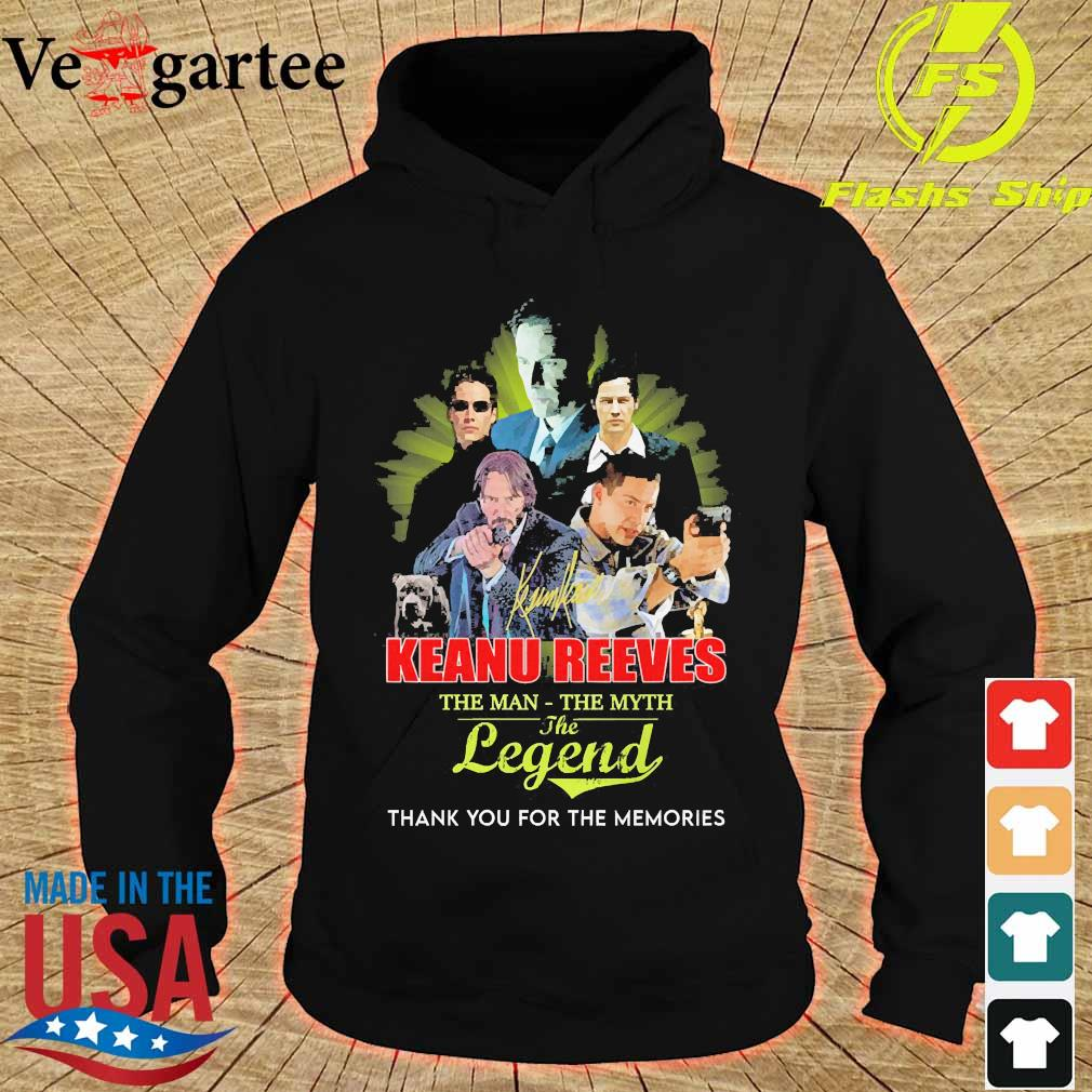 Keanu Reeves the man the myth the legend thank You for the memories s hoodie