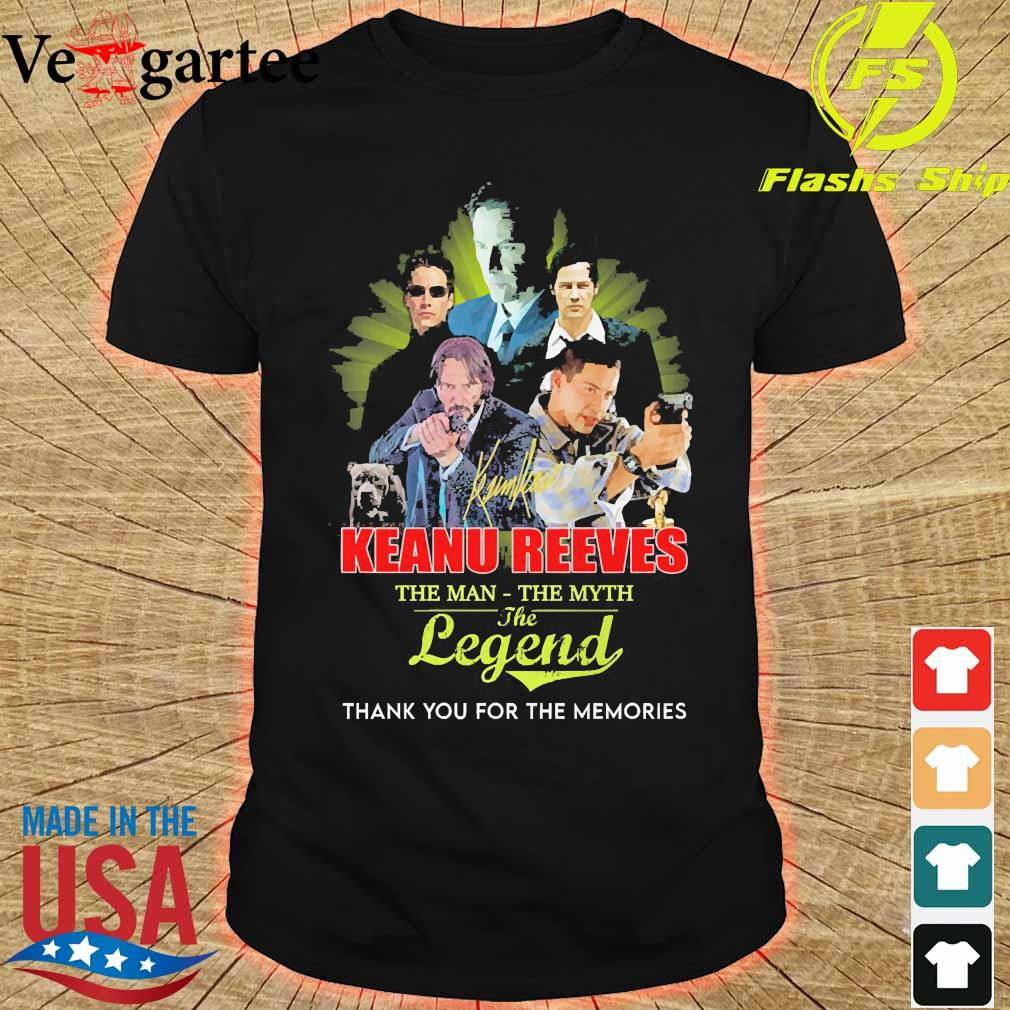Keanu Reeves the man the myth the legend thank You for the memories shirt