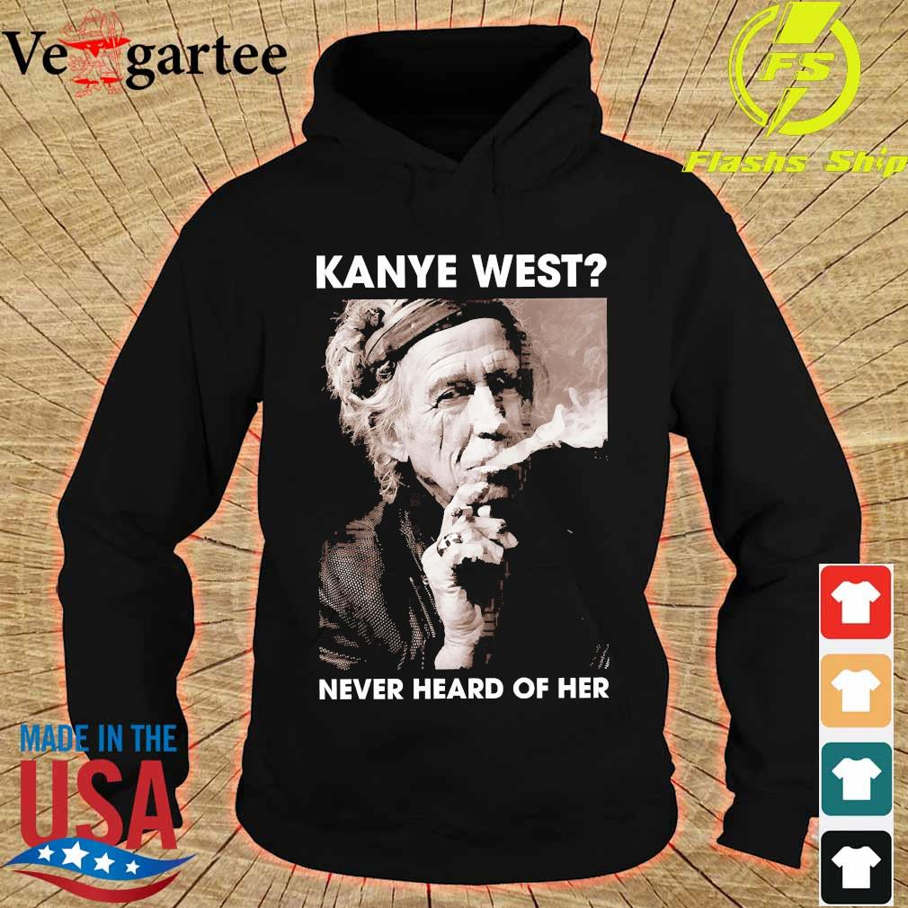 Keith Richards Kanye west never heard of her s hoodie