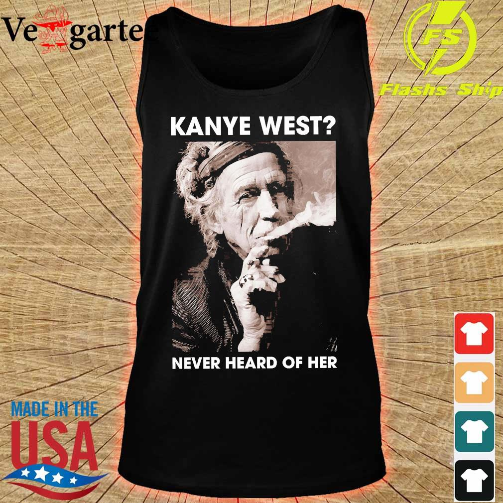 Keith Richards Kanye west never heard of her s tank top