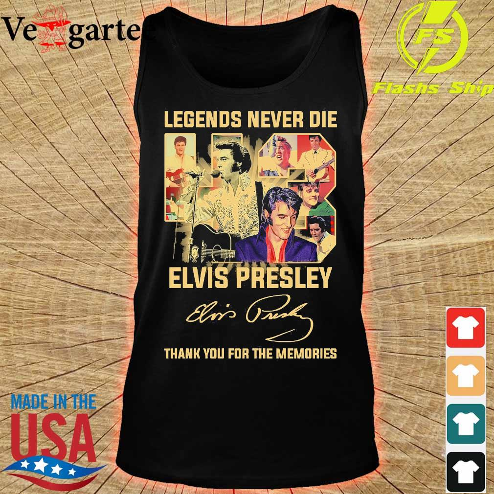 Legends never die 43 years Elvis Presley thank You for the memories signature s tank top