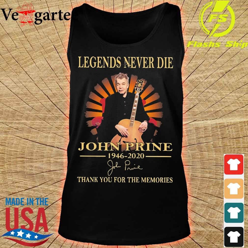 Legends never die John Prine 1946 2020 thank You for the memories signature s tank top