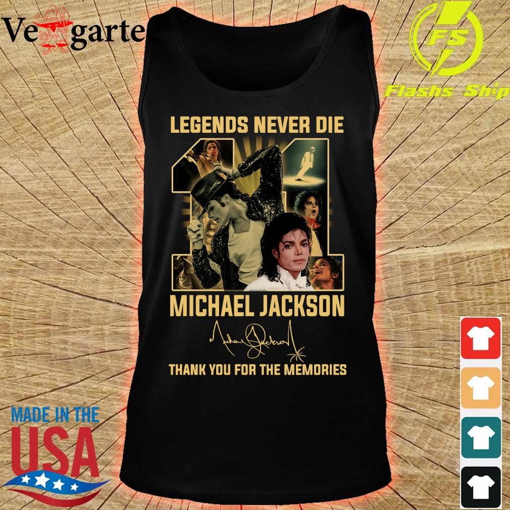 Legends never die Michael Jackson thank You for the memories signature s tank top