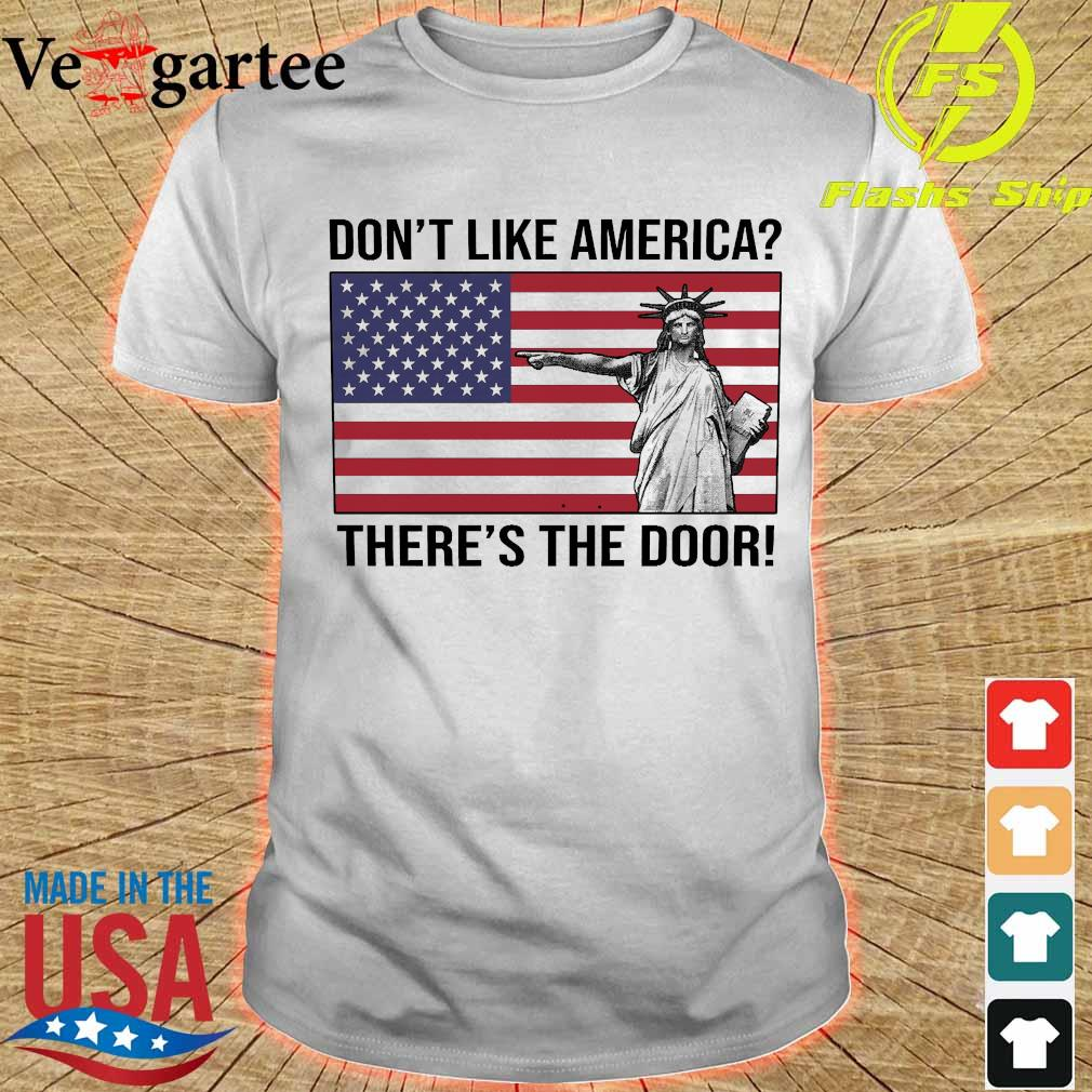 Liberty don't like America there's the door shirt