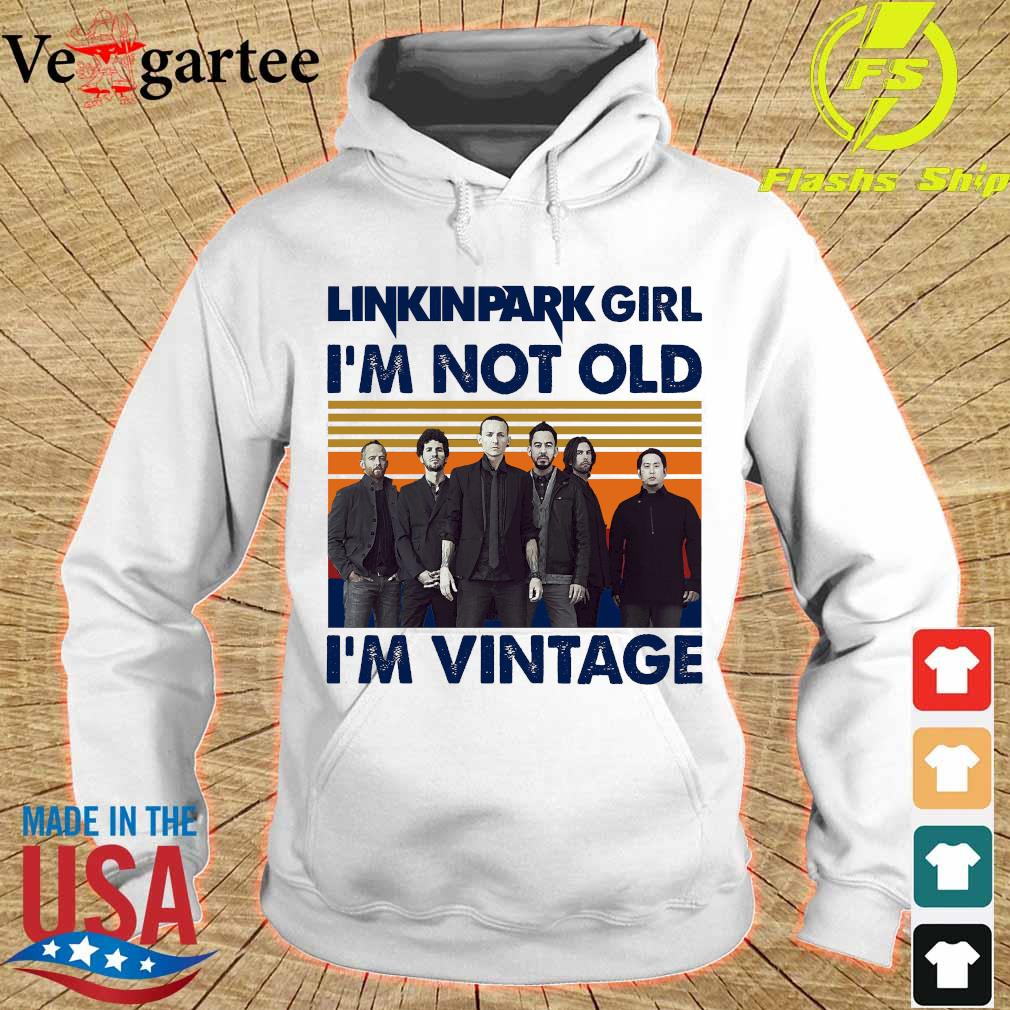 Linkinpark girl I'm not old I'm vintage s hoodie