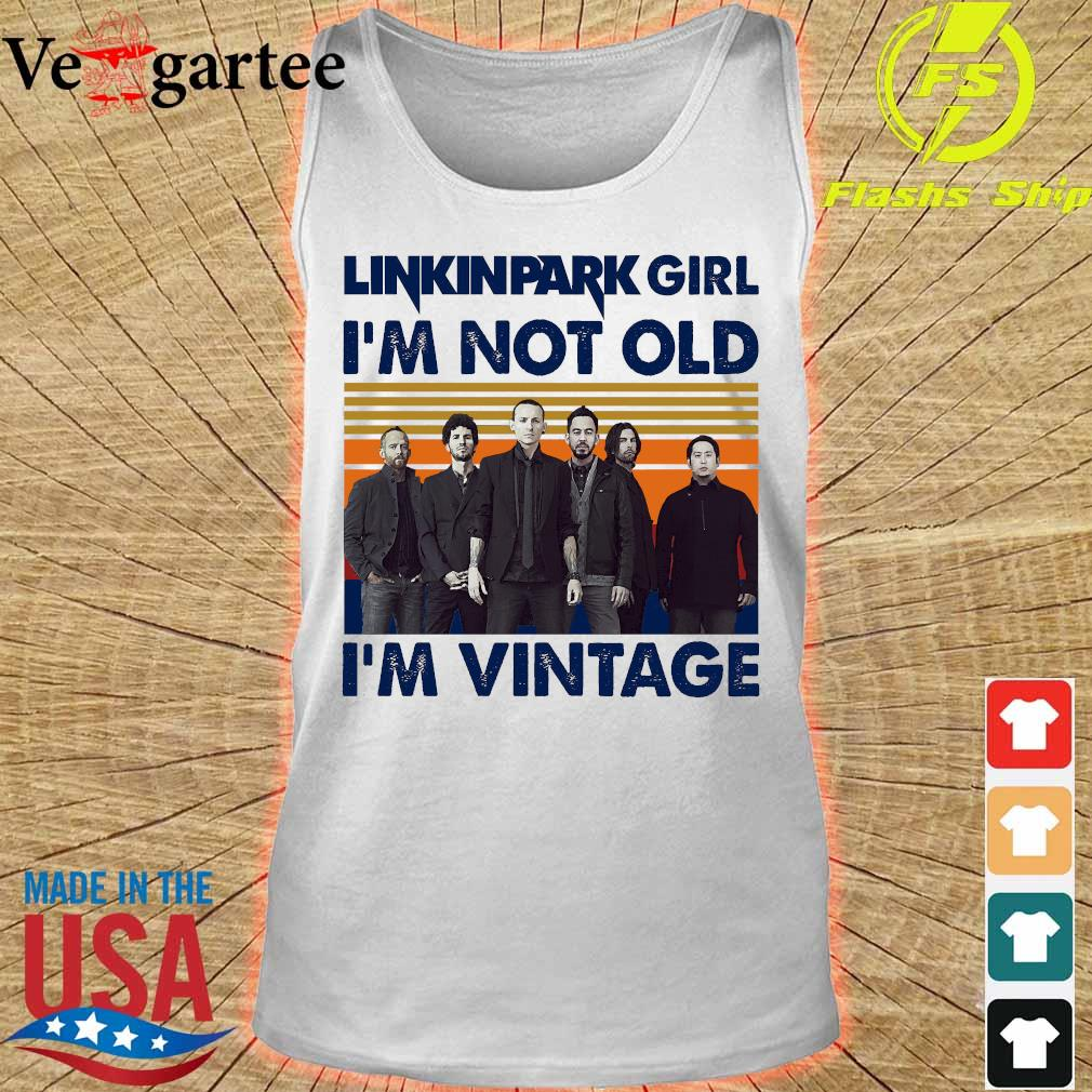Linkinpark girl I'm not old I'm vintage s tank top