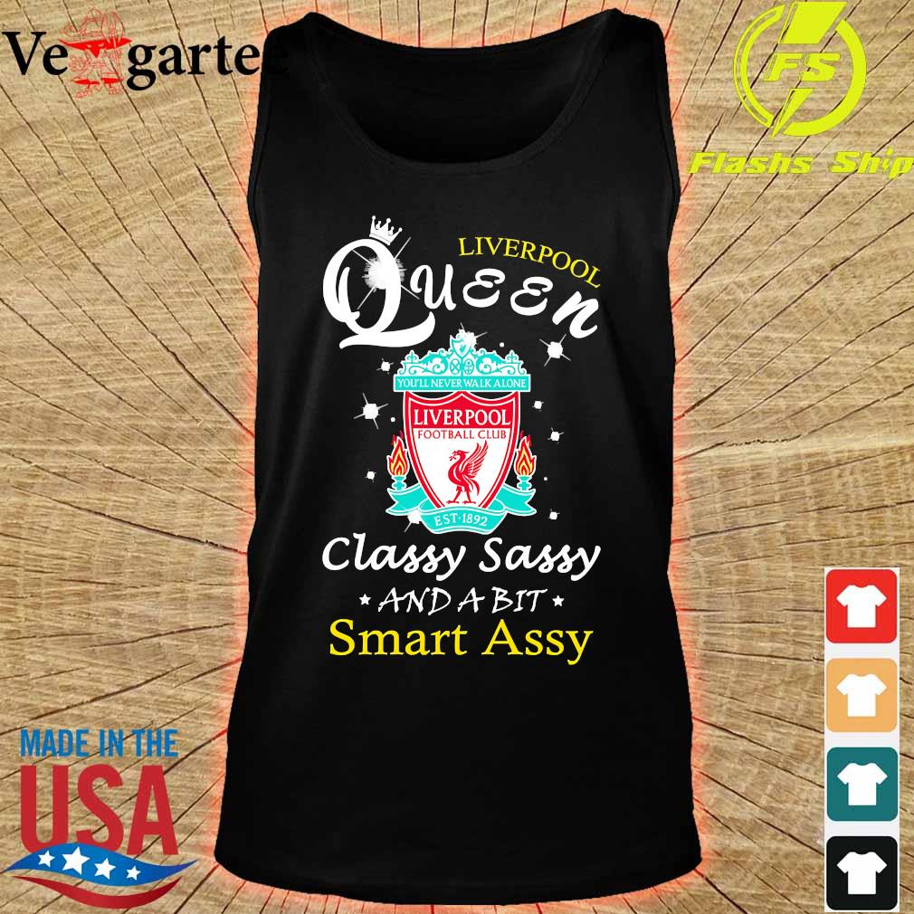 Liverpool queen classy sassy and a bit Smart assy s tank top