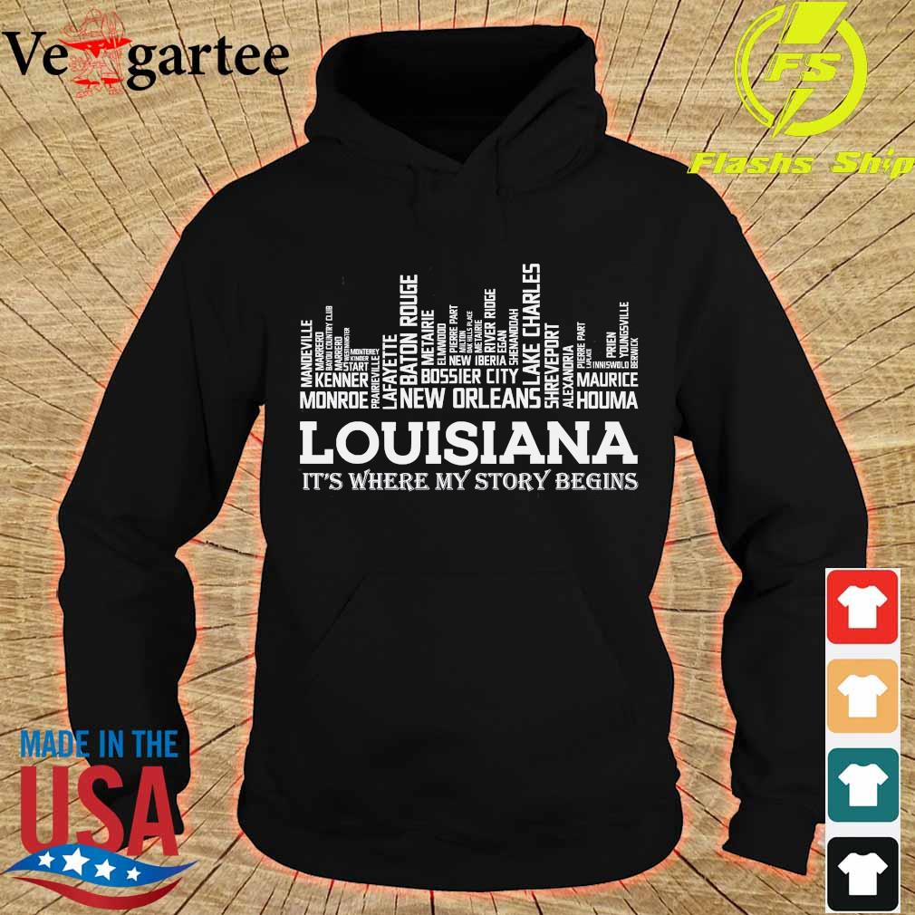 Louisiana It's where my story begins s hoodie