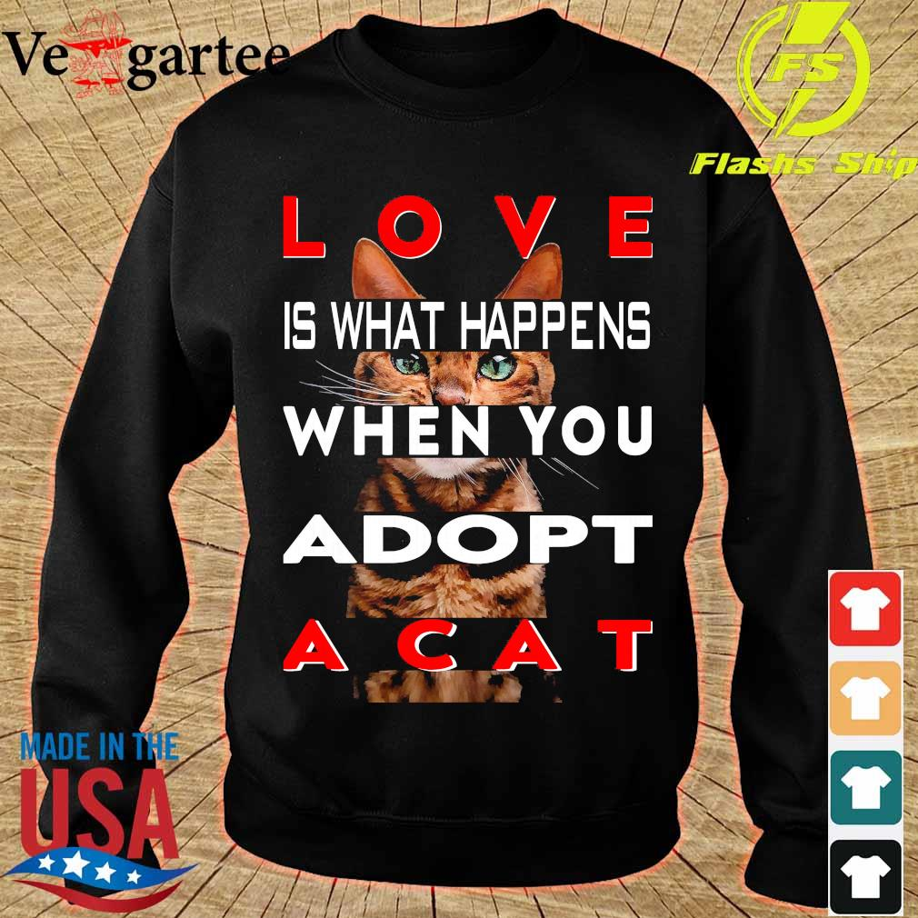 Love is what happens when You adopt a cat s sweater