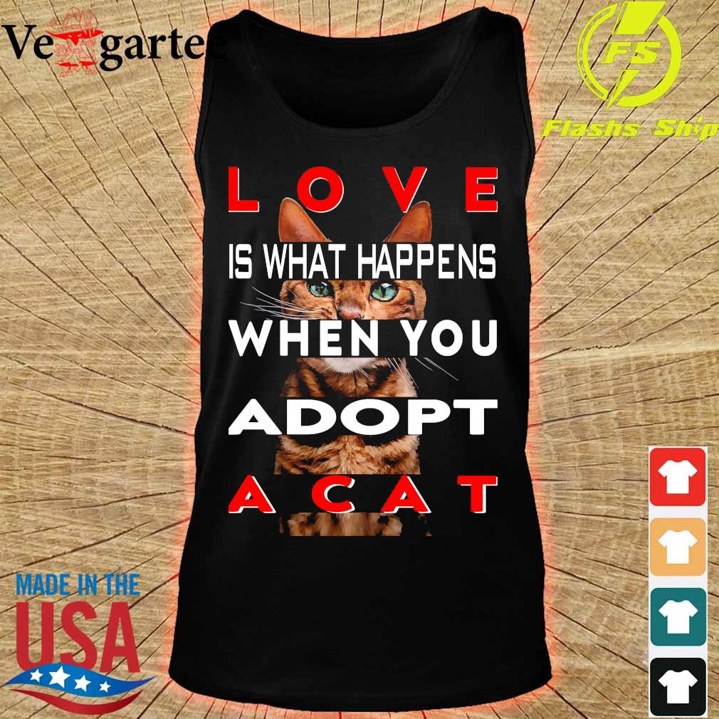 Love is what happens when You adopt a cat s tank top