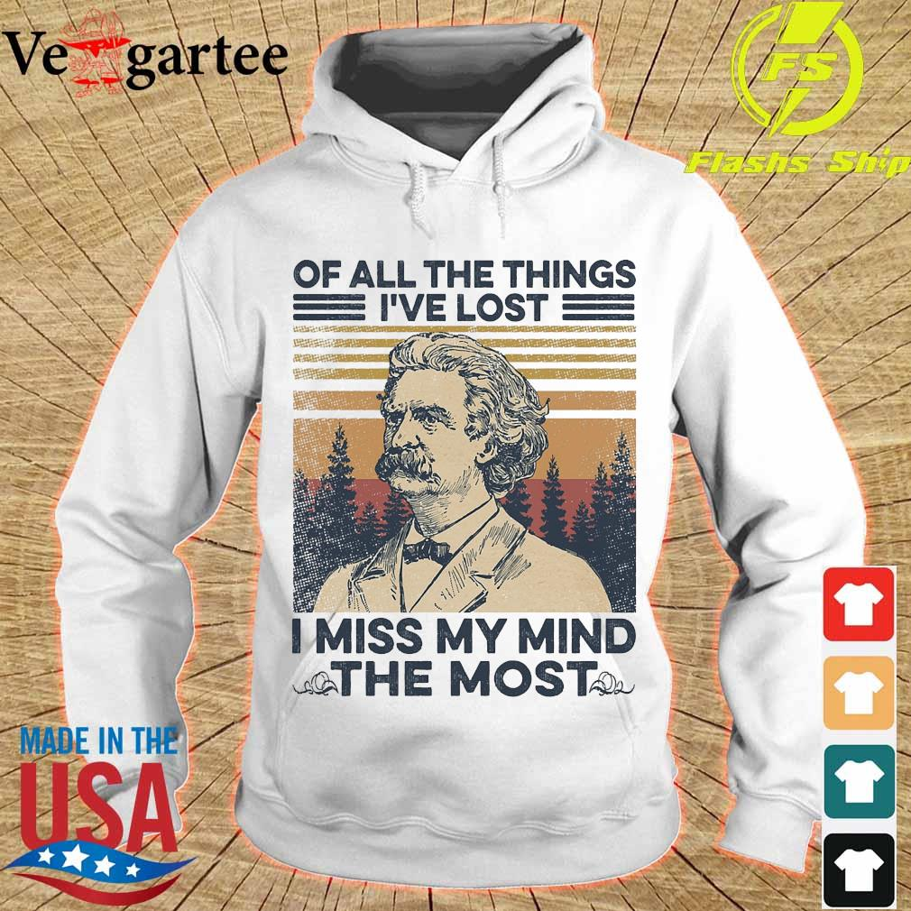 Mark Twain Of all the things I've lost i miss my mind the most vintage s hoodie