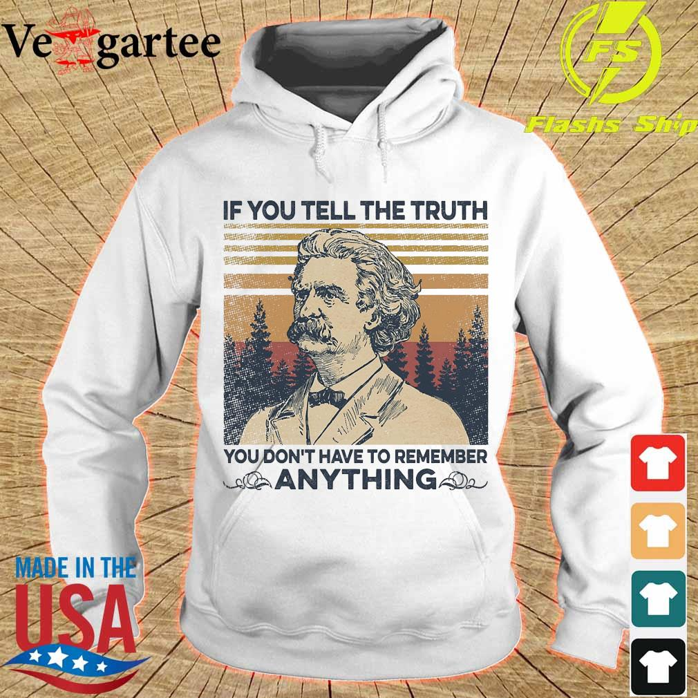 Mark Twain Of all the things I've lost i miss my mind the most vintage shirt If You tell the truth you don_t have to remember anything vintage s hoodie