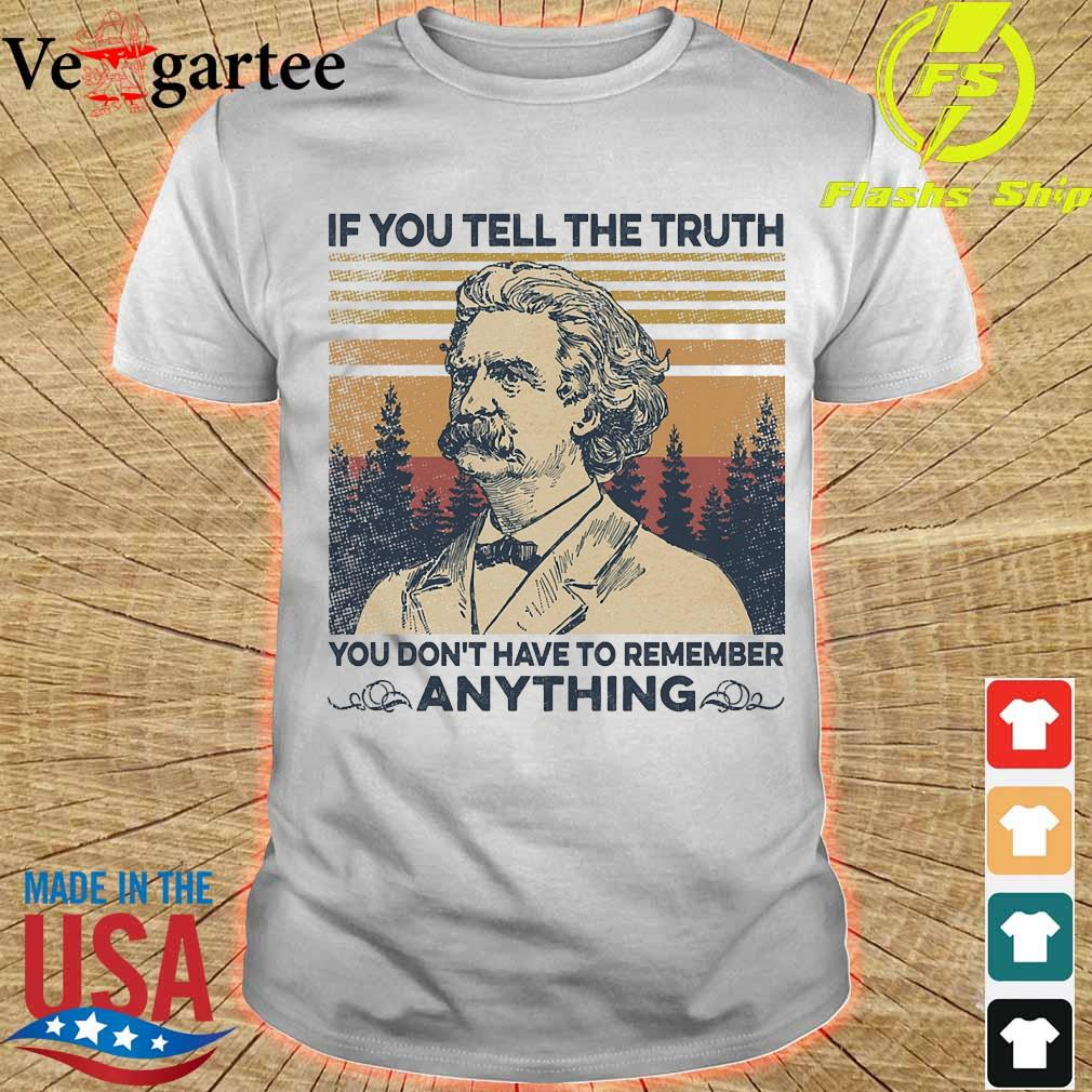 Mark Twain Of all the things I've lost i miss my mind the most vintage shirt If You tell the truth you don_t have to remember anything vintage shirt