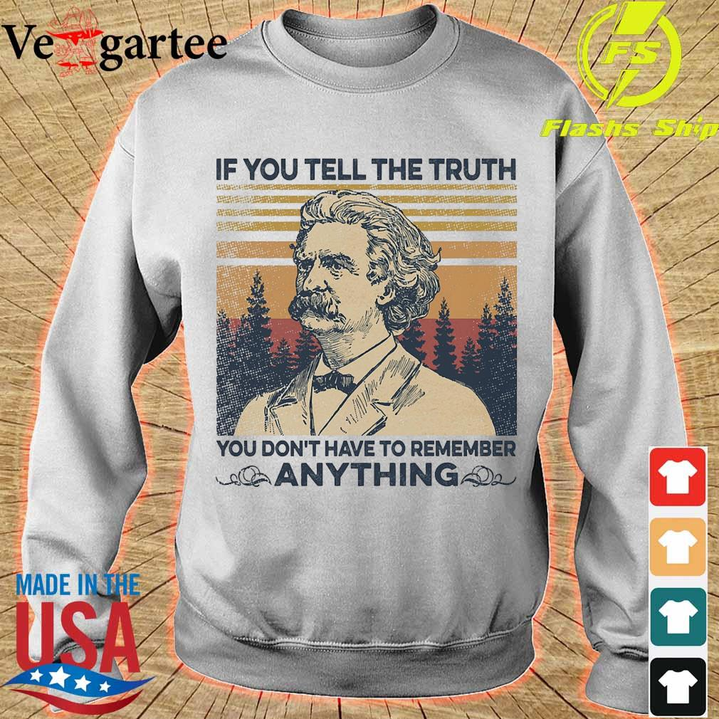 Mark Twain Of all the things I've lost i miss my mind the most vintage shirt If You tell the truth you don_t have to remember anything vintage s sweater