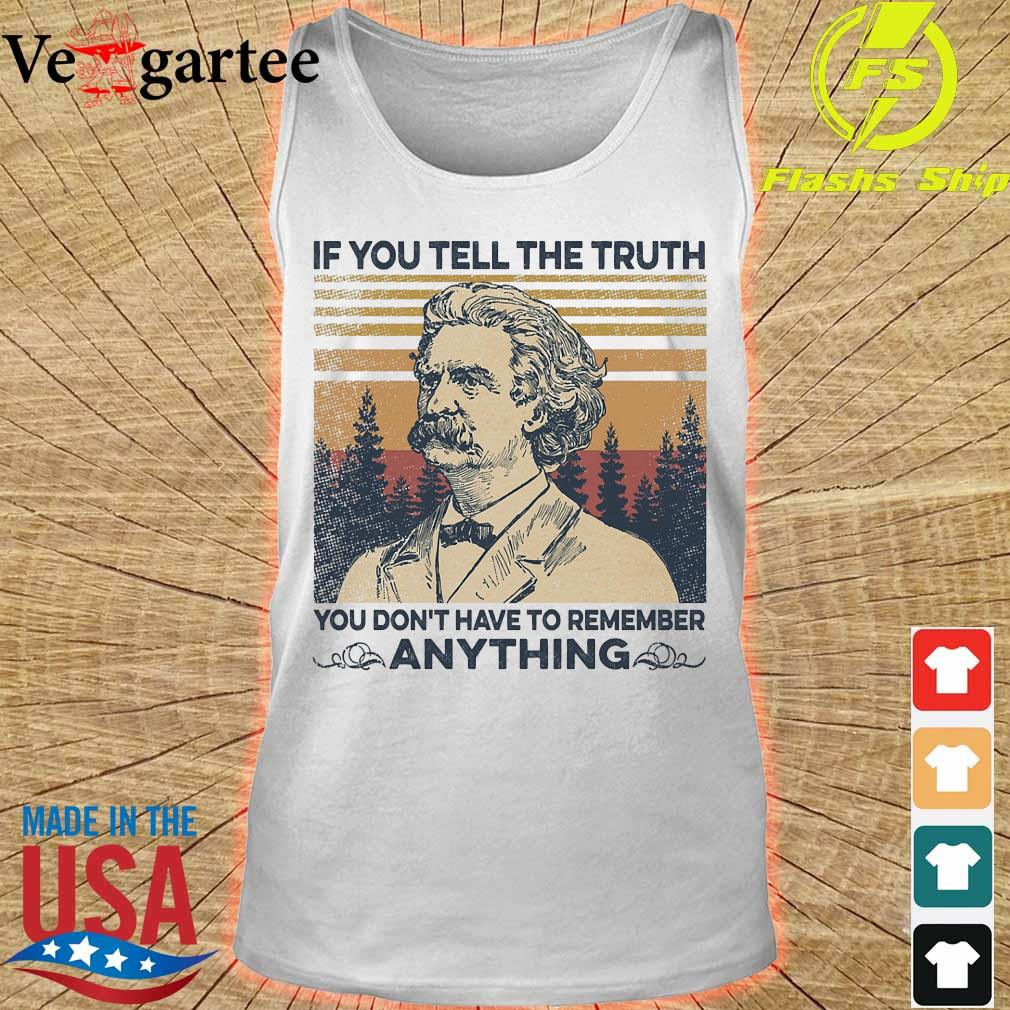 Mark Twain Of all the things I've lost i miss my mind the most vintage shirt If You tell the truth you don_t have to remember anything vintage s tank top