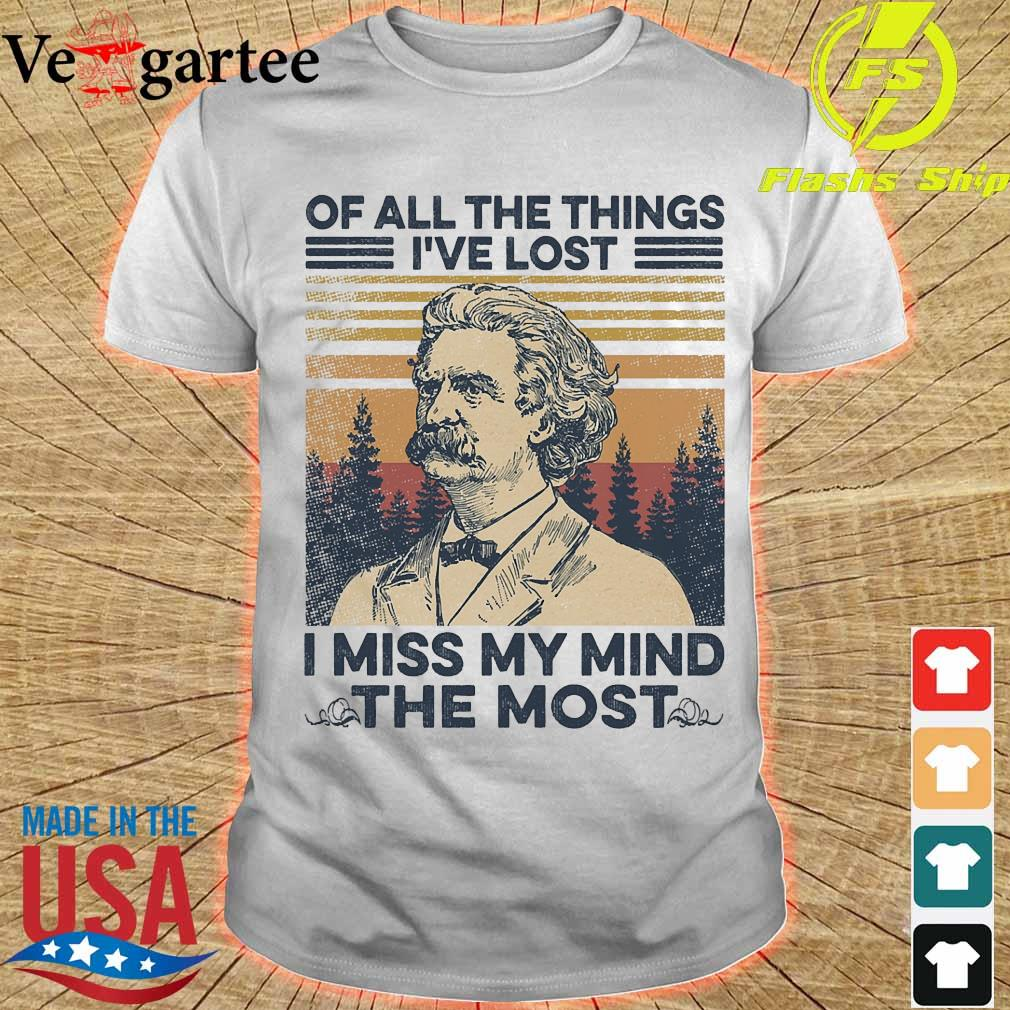 Mark Twain Of all the things I've lost i miss my mind the most vintage shirt