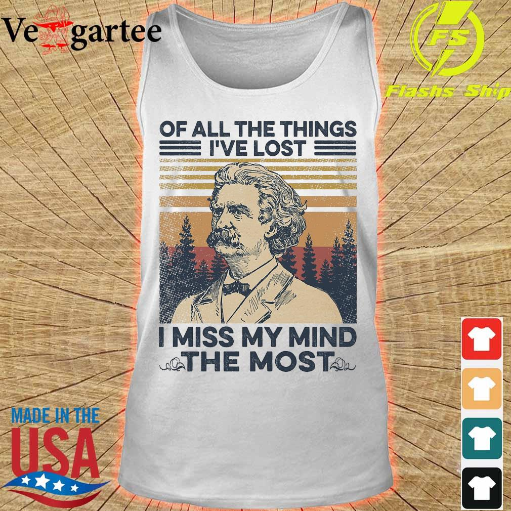 Mark Twain Of all the things I've lost i miss my mind the most vintage s tank top