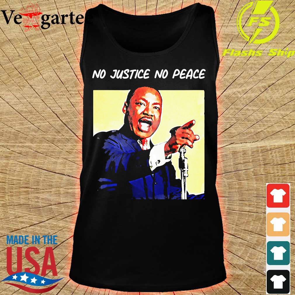 Martin Luther King no justice no peace s tank top