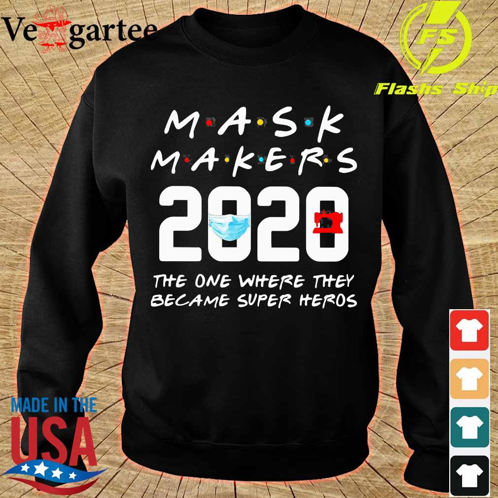 Mask Makers 2020 the one where They became super heros s sweater