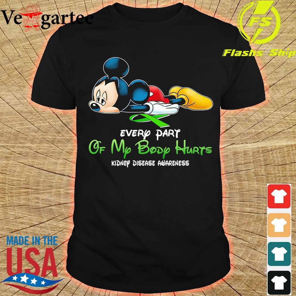 Mickey Mouse every part of my body hurts kidney disease awareness shirt