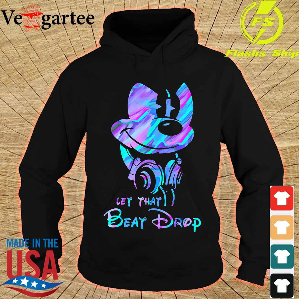 Mickey Mouse let that beat drop s hoodie