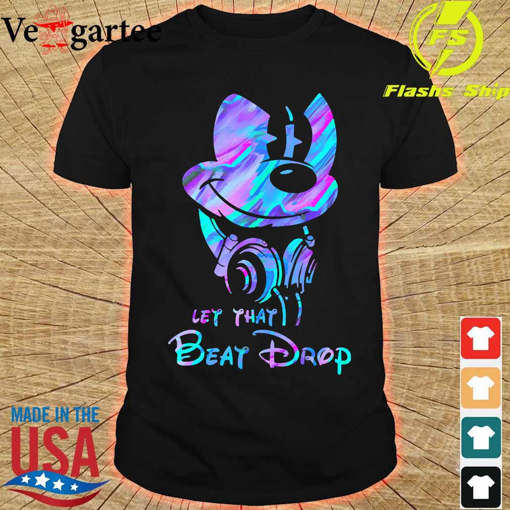 Mickey Mouse let that beat drop shirt