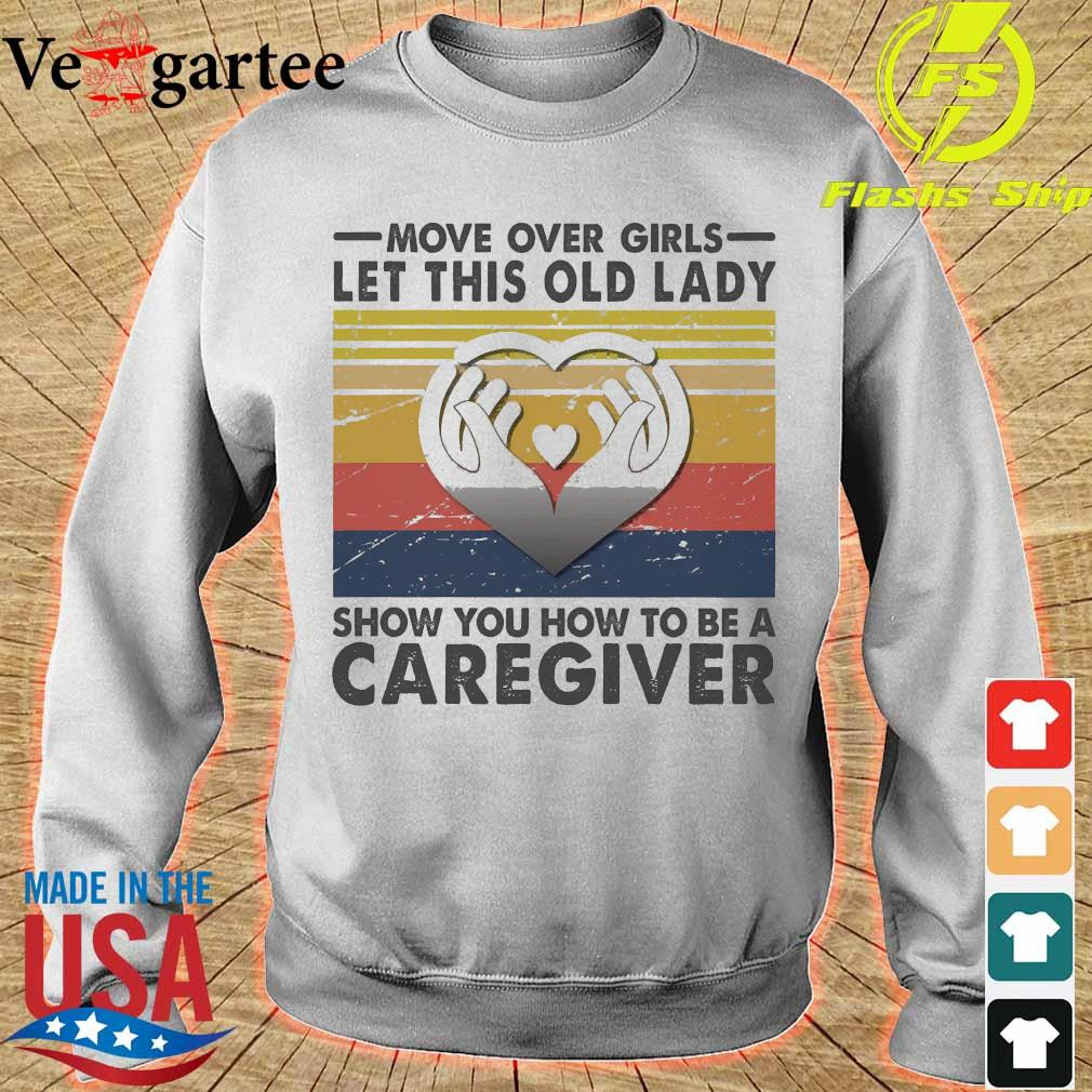 Move over girls let this old lady show You how to be a caregiver vintage s sweater